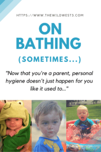 Bathing your children -- and yourself -- isn't always as easy at it seems! Once you become a parent, how often you want to bathe and how often you actually bathe become two very different things. If you can't change it (and you can't), you might as well laugh about it! #motherhood #bathtime #parenthumor #bedtimeroutines