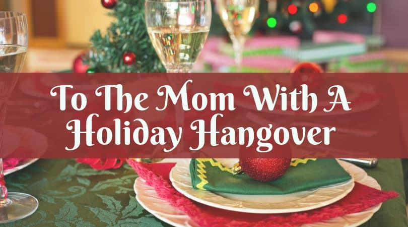 To the Mom with the Holiday Hangover Featured image