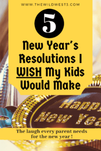 New Year's Resolutions I Wish My Kids Would Make Pin Image