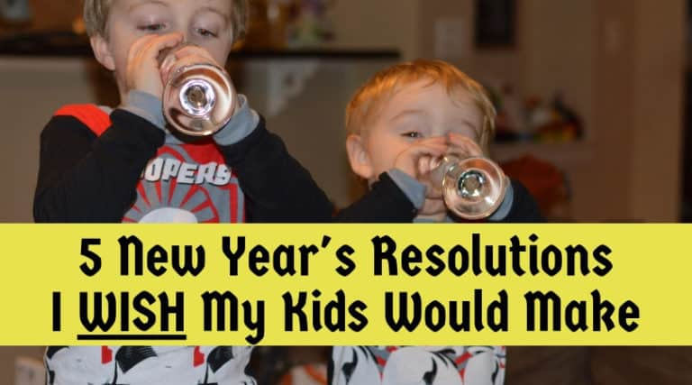 5 New Year's Resolutions I WISH My Kids Would Make