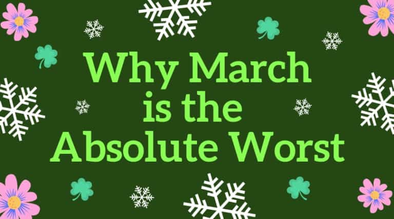 March is the Absolute Worst Month of the Year