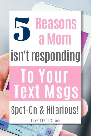 Why a mom is not responding to your texts pin image