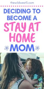 Mom with daughter deciding to become a stay at home mom pin