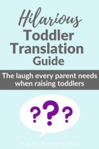 Pin image that says hilarious toddler translation guide with speech bubble