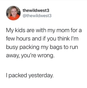 stay at home mom memes funny about running away