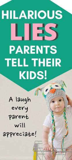 Hilarious lies parents tell their kids pinterest image