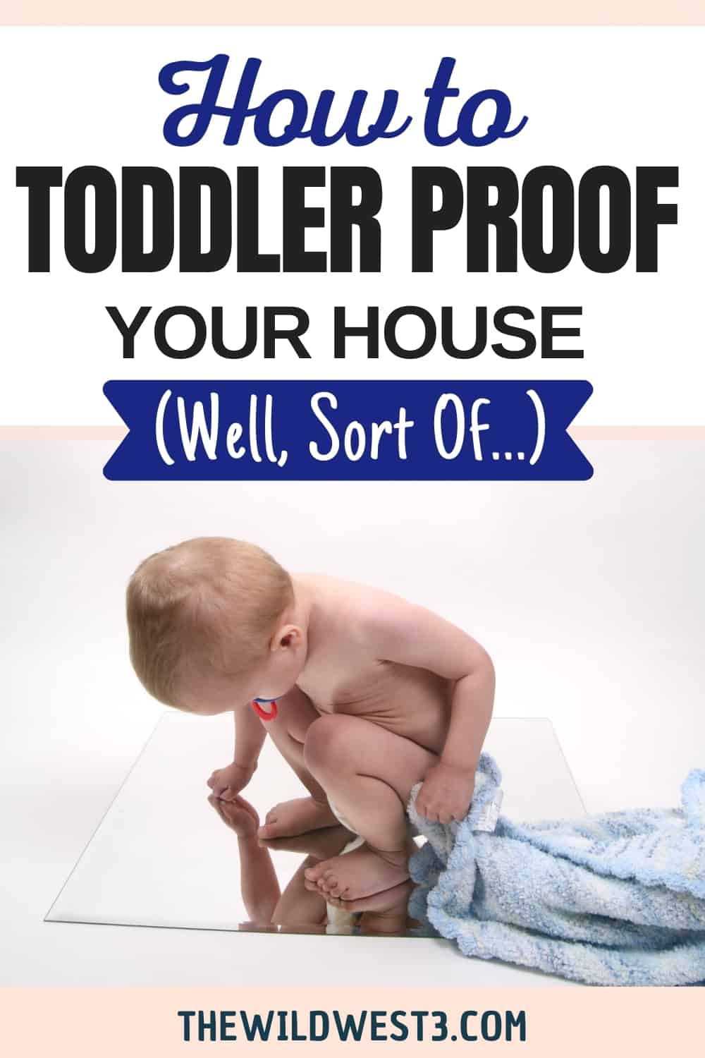 How to toddler proof your house pinterest image with a toddler walking
