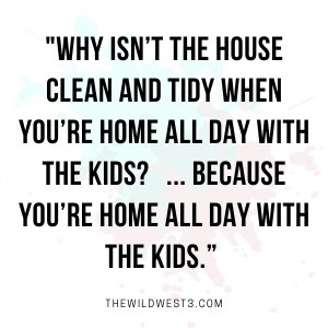 funny stay at home mom quotes about the house being messy