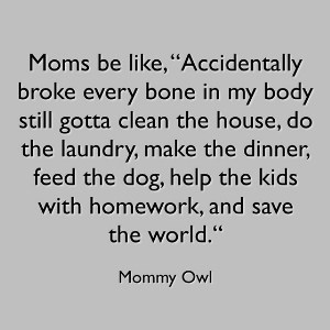 funny mom meme about laundry and doing it even when you're hurt.