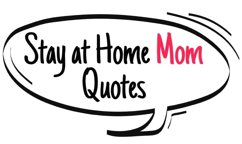 Stay at home mom quotes text printed inside a speech or quotation bubble