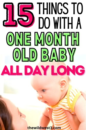 pin image with text saying what to do with a one month old baby all day over a mom holding her baby
