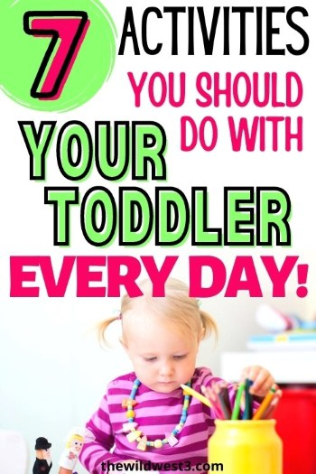 7 Daily Activities for Toddlers - Activities you should do with your toddler every day printed over a toddler coloring